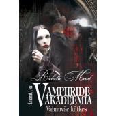 Vaimuväe kütkes. Vampiiride akadeemia 5. raamatu 1. osa