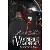 Vaimuväe kütkes. Vampiiride akadeemia 5. raamatu 2. osa